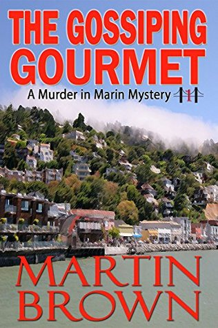 The Gossiping Gourmet (Murder in Marin Mysteries, #1)