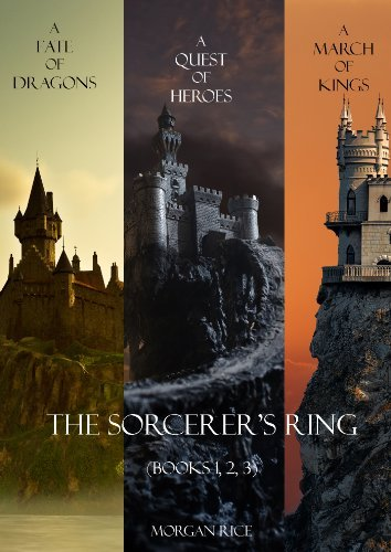Morgan Rice - The Sorcerer's Ring 1-3 - A Fate of Dragons,  A Quest of Heroes, A March of Kings