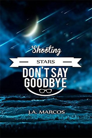 Shooting Stars Don't Say Goodbye