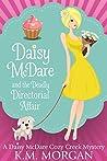 Daisy McDare and the Deadly Directorial Affair (Daisy McDare #3)