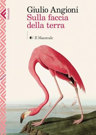 Sulla faccia della terra by Giulio Angioni