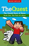 The Tale of a Hero (The Quest: The Untold Story of Steve, #1)