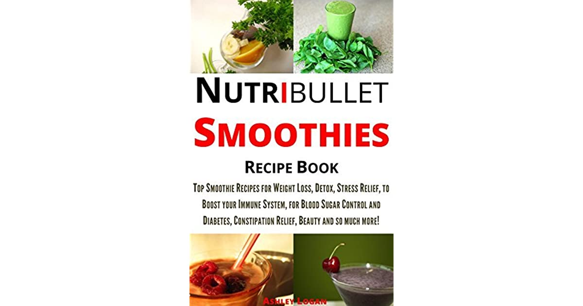 Nutribullet Smoothies Recipe Book Top Smoothie Recipes For