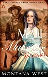 A Mail Order Marriage Mistake (Christian Mail Order Brides Collection (A Mail Order Marriage Mistake) Book 1)