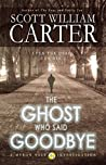 The Ghost Who Said Goodbye (Myron Vale Investigations, #2)