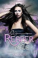 A Reaper Made