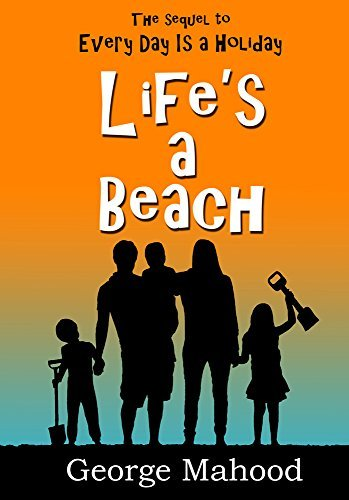 Life's a Beach by George Mahood