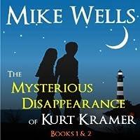 The Mysterious Disappearance of Kurt Kramer - Books 1 & 2