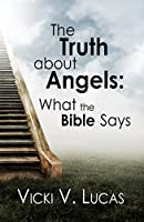 The Truth about Angels: What the Bible Says