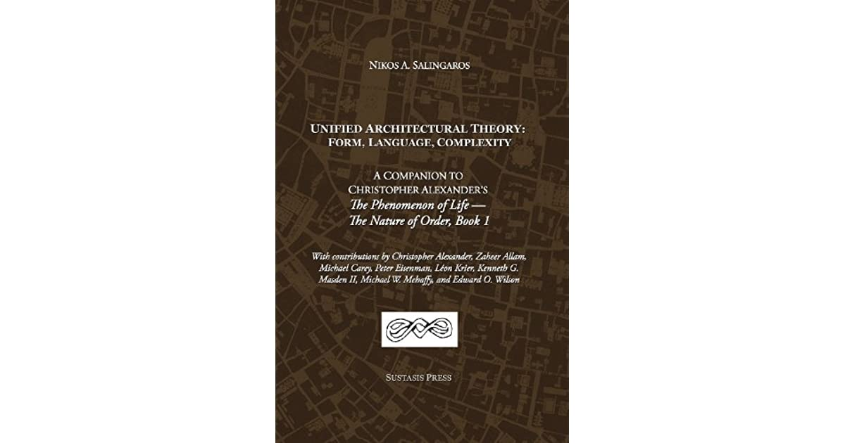 Unified Architectural Theory Form Language Complexity By Nikos A Salingaros