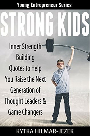 Strong Kids Inner Strength Building Quotes To Help You