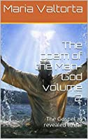 The poem of the Man-God volume 2: The Gospel as revealed to me