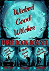 Wicked Good Witches Three Book Box Set (Wicked Good Witches #1-3)