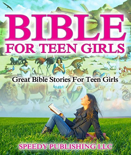 Book cover Bible-For-Teen-Girls-Great-Bible-Stories-For-Teen-Girls