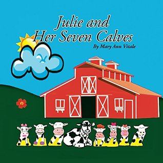 Julie and Her Seven Calves: Rhyming Bedtime Stories - Rhyming Picture Book - Farm Animals (Funny Rhyming Books for Children)