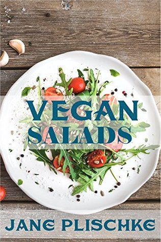 Vegan Salads: Over 50 Vegan Quick & Easy Cooking, Whole Foods Diet, Wheat Free Diet, Low Cholesterol Cooking: Cooking For Two, Weight Loss Energy, Weight Loss Maintenance,Natural Foods