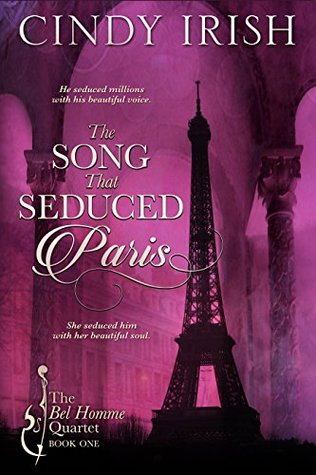 The Song That Seduced Paris by Cindy Irish
