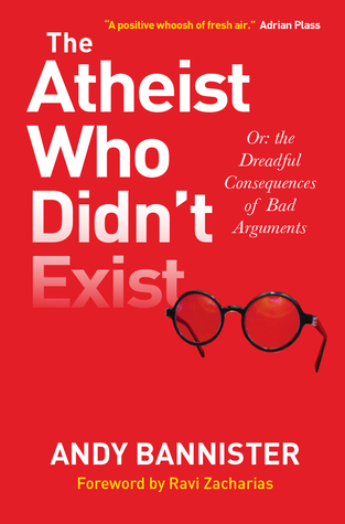 The Atheist Who Didn't Exist by Andy Bannister
