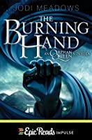 The Burning Hand (The Orphan Queen #0.3)