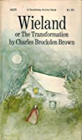 Wieland or, The Transformation: An American Tale