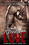 This Round for Love
