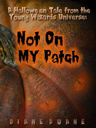 Not On My Patch: A Young Wizards Halloween
