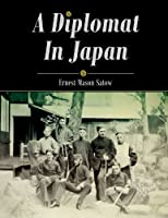 A Diplomat In Japan (Annotated)