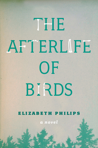 The Afterlife of Birds by Elizabeth Philips