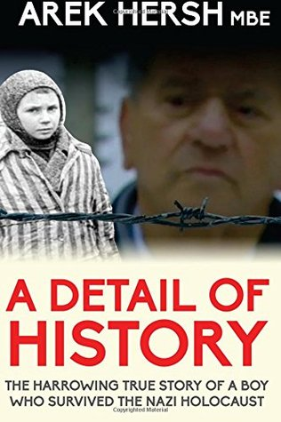 A Detail of History by Arek Hersh MBE