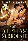 The Alpha's Surrogate (The Surrogates Series, #1)