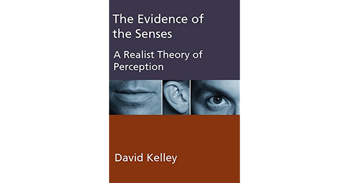 a discussion on whether realism is a plausible theory of perception Idealism vs realism in order for us to be able to differentiate between idealism and realism, we must first have a thorough understanding of the two terms.