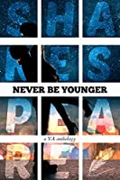 Never Be Younger: A YA Anthology