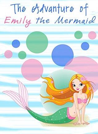 Books for Kids: Adventure of Emily the Mermaid (Children's Books, Kids Books, Bedtime Stories For Kids, Book for Kids)