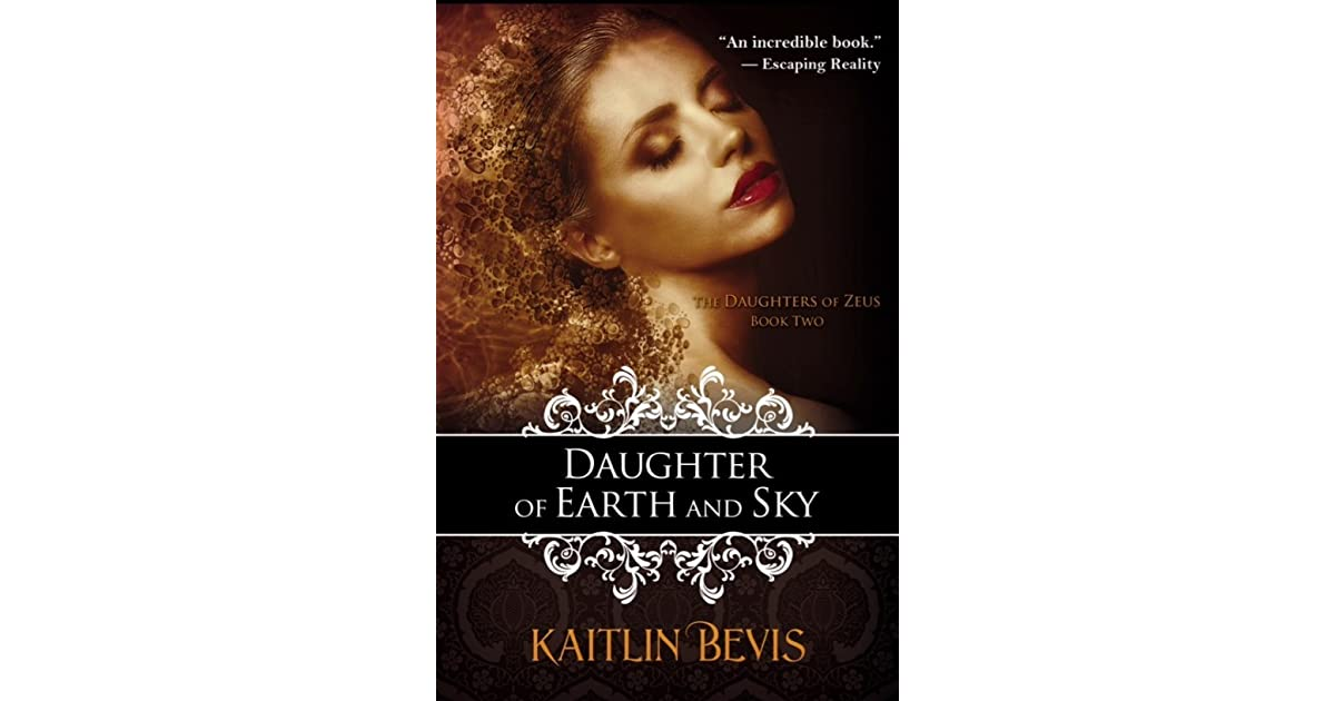 Ebook Daughter Of The Earth And Sky Daughters Of Zeus 2 By Kaitlin Bevis