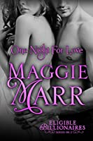One Night For Love (Eligible Billionaires, #2)