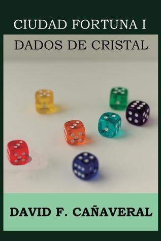 Dados de cristal (Ciudad Fortuna I)
