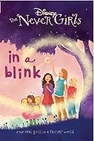 Disney Never Girls in a Blink (Disney Never Girls Chapter Bk)