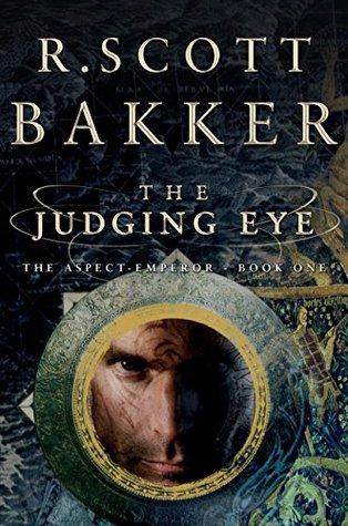 Read The Judging Eye Aspect Emperor 1 By R Scott Bakker