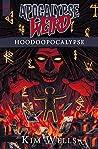 Apocalypse Weird by Kim  Wells