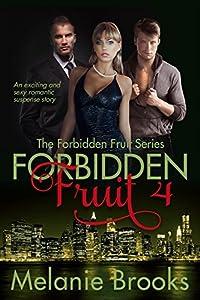 Forbidden Fruit - Part Four (The Forbidden Fruit Series Book 4)