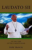 Laudato Si': On the Care of Our Common Home