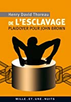 De l'esclavage: Plaidoyer pour John Brown