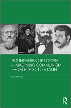 Boundaries of Utopia - Imagining Communism from Plato to Stalin