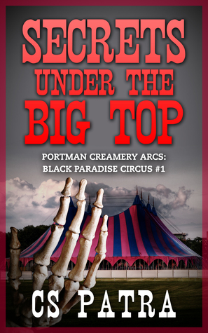 Secrets Under the Big Top (Portman Creameries Cases: Black Paradise Circus #1)