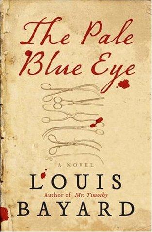 The Pale Blue Eye by Louis Bayard