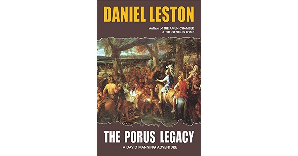 The Porus Legacy by Daniel Leston