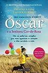 Óscar e a Senhora Cor-de-Rosa by Éric-Emmanuel Schmitt