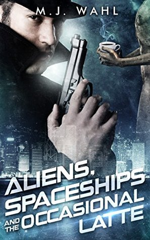 Aliens, Spaceships and the Occasional Latte (Detective Jack Winters #1)
