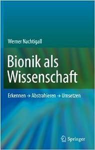 Bionik als Wissenschaft: Erkennen, Abstrahieren, Umsetzen