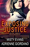 Exposing Justice (Justice Team, #3)